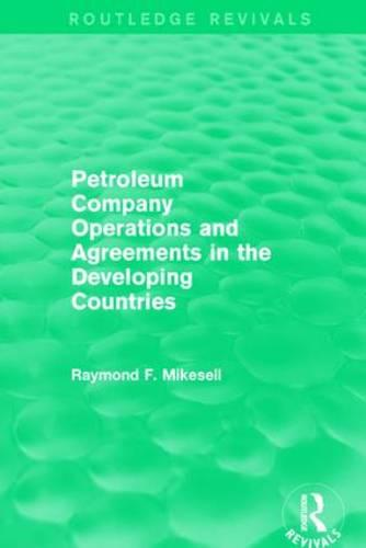 Petroleum Company Operations and Agreements in the Developing Countries - Routledge Revivals (Hardback)