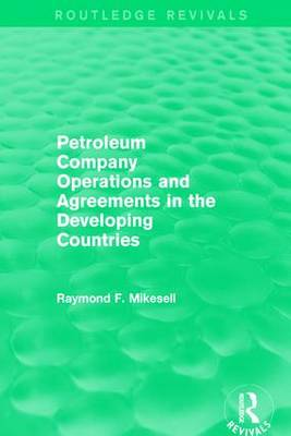 Petroleum Company Operations and Agreements in the Developing Countries (Paperback)