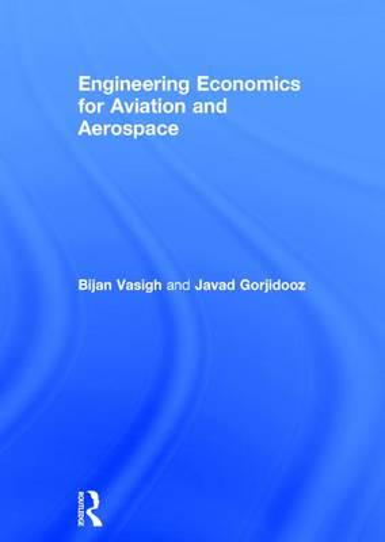 Engineering Economics for Aviation and Aerospace (Hardback)