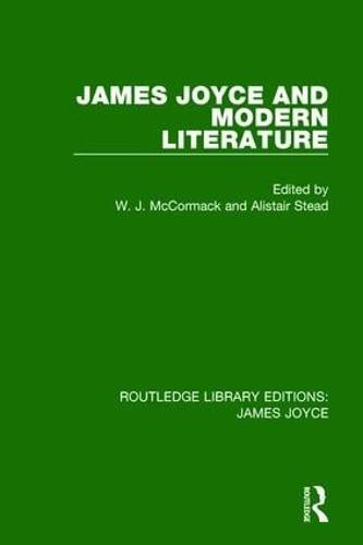 James Joyce and Modern Literature - Routledge Library Editions: James Joyce (Hardback)