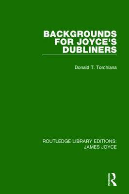 Backgrounds for Joyce's Dubliners - Routledge Library Editions: James Joyce (Paperback)