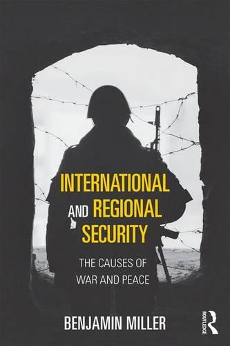 International and Regional Security: The Causes of War and Peace - Routledge Global Security Studies (Paperback)