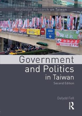 Government and Politics in Taiwan - Routledge Research on Taiwan Series (Paperback)