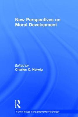 New Perspectives on Moral Development - Current Issues in Developmental Psychology (Hardback)