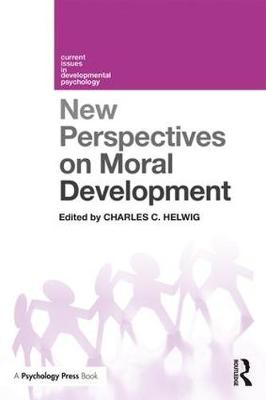 New Perspectives on Moral Development - Current Issues in Developmental Psychology (Paperback)