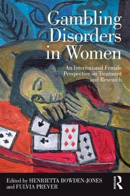 Gambling Disorders in Women: An International Female Perspective on Treatment and Research (Paperback)