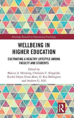 Wellbeing in Higher Education: Cultivating a Healthy Lifestyle Among Faculty and Students - Routledge Research in Educational Psychology (Hardback)