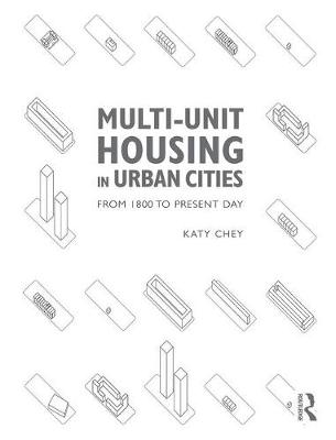 Multi-Unit Housing in Urban Cities: From 1800 to Present Day (Hardback)