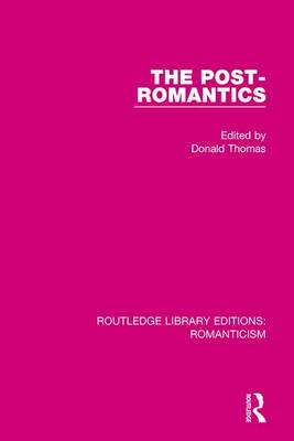 The Post-Romantics - Routledge Library Editions: Romanticism (Hardback)