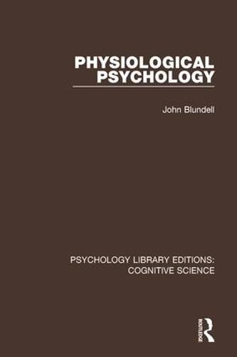 Physiological Psychology - Psychology Library Editions: Cognitive Science (Hardback)