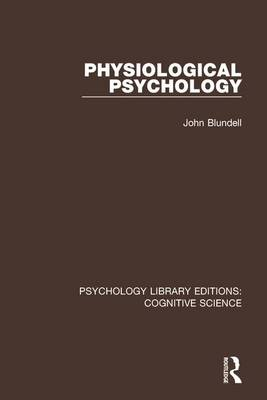 Physiological Psychology - Psychology Library Editions: Cognitive Science (Paperback)
