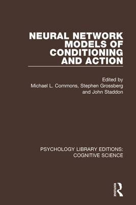 Neural Network Models of Conditioning and Action - Psychology Library Editions: Cognitive Science (Hardback)