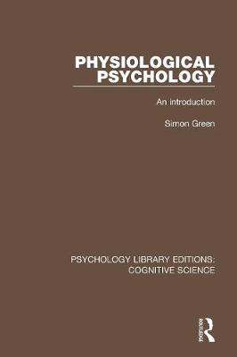 Physiological Psychology: An Introduction - Psychology Library Editions: Cognitive Science (Paperback)