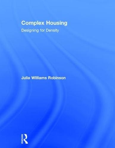 Complex Housing: Designing for Density (Hardback)