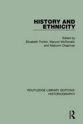 History and Ethnicity - Routledge Library Editions: Historiography (Paperback)