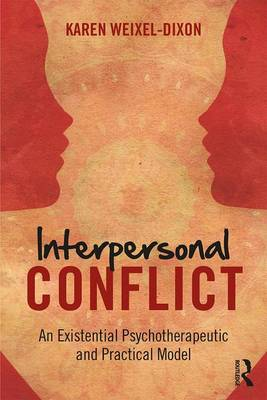 Interpersonal Conflict: An Existential Psychotherapeutic and Practical Model (Paperback)