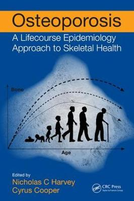 Osteoporosis: A Lifecourse Epidemiology Approach to Skeletal Health (Paperback)