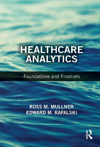 Healthcare Analytics: Foundations and Frontiers (Paperback)