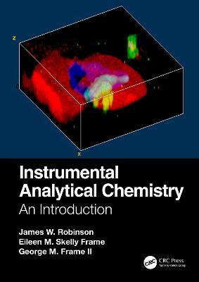 Instrumental Analytical Chemistry: An Introduction (Hardback)