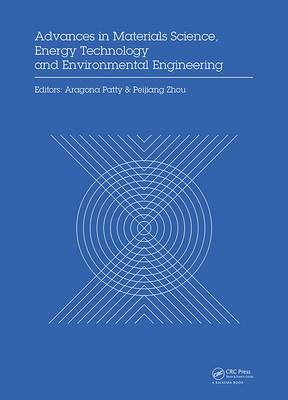 Advances in Materials Sciences, Energy Technology and Environmental Engineering: Proceedings of the International Conference on Materials Science, Energy Technology and Environmental Engineering, MSETEE 2016, Zhuhai, China, May 28-29, 2016 (Hardback)