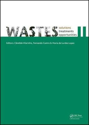 WASTES - Solutions, Treatments and Opportunities II: Selected Papers from the 4th Edition of the International Conference on Wastes: Solutions, Treatments and Opportunities, Porto, Portugal, 25-26 September 2017 (Hardback)