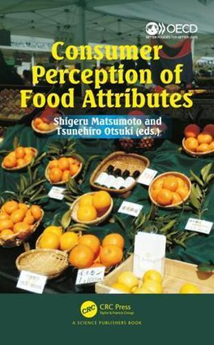 Consumer Perception of Food Attributes: Consumer Perception of Food Attributes (Hardback)