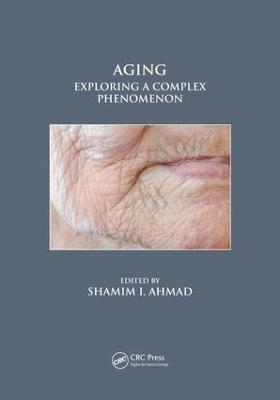 Aging: Exploring a Complex Phenomenon (Hardback)
