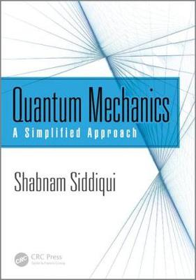 Quantum Mechanics: A Simplified Approach (Hardback)