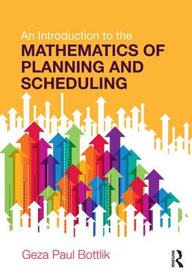 An Introduction to the Mathematics of Planning and Scheduling (Paperback)