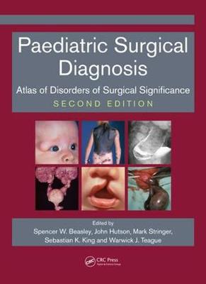 Paediatric Surgical Diagnosis: Atlas of Disorders of Surgical Significance, Second Edition (Paperback)