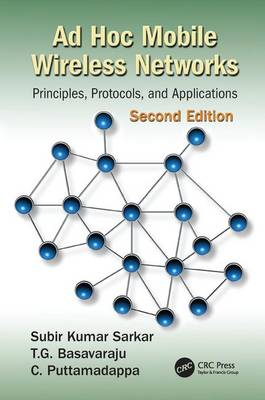 Ad Hoc Mobile Wireless Networks: Principles, Protocols, and Applications, Second Edition (Paperback)