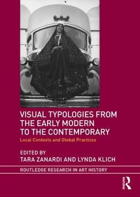 Visual Typologies from the Early Modern to the Contemporary: Local Contexts and Global Practices - Routledge Research in Art History (Hardback)