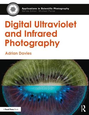 Digital Ultraviolet and Infrared Photography - Applications in Scientific Photography (Paperback)