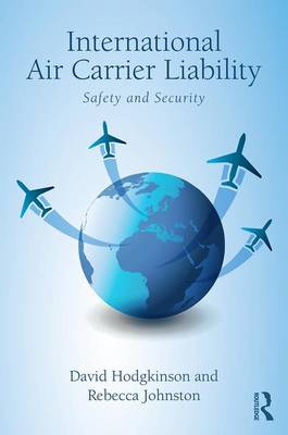 International Air Carrier Liability: Safety and Security (Hardback)