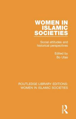 Women in Islamic Societies - Routledge Library Editions: Women in Islamic Societies 4 (Paperback)