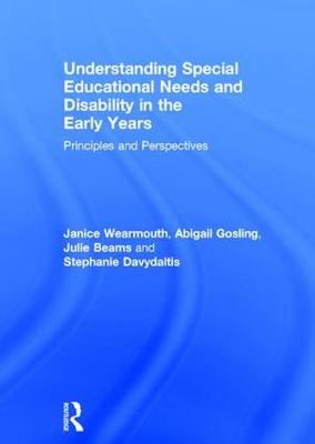 Understanding Special Educational Needs and Disability in the Early Years: Principles and Perspectives (Hardback)