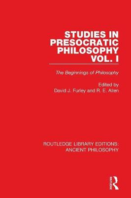 Studies in Presocratic Philosophy Volume 1: The Beginnings of Philosophy - Routledge Library Editions: Ancient Philosophy (Paperback)