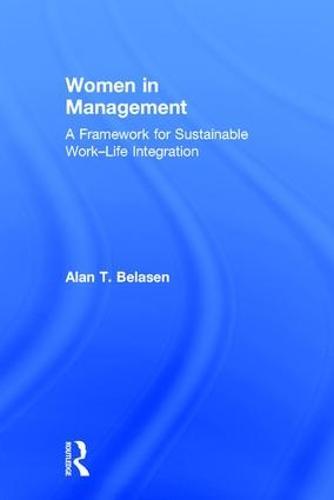 Women in Management: A Framework for Sustainable Work-Life Integration (Hardback)