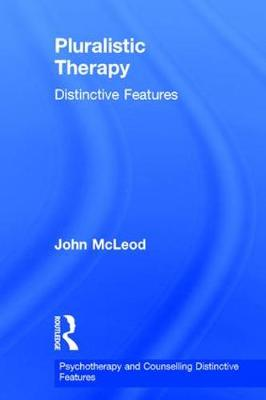 Pluralistic Therapy: Distinctive Features - Psychotherapy and Counselling Distinctive Features (Hardback)