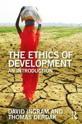 The Ethics of Development: An Introduction - The Ethics of ... (Paperback)