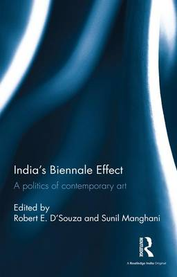 India's Biennale Effect: A politics of contemporary art (Hardback)