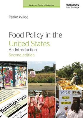 Food Policy in the United States: An Introduction - Earthscan Food and Agriculture (Paperback)