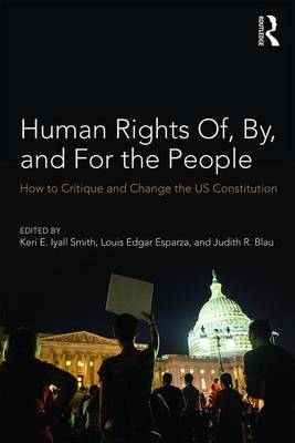 Human Rights Of, By, and For the People: How to Critique and Change the US Constitution (Paperback)