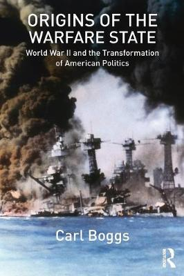 Origins of the Warfare State: World War II and the Transformation of American Politics (Paperback)