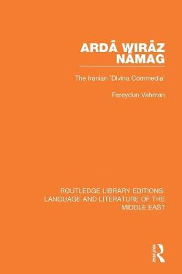 Arda Wira z Na mag: The Iranian 'Divina Commedia' - Routledge Library Editions: Language & Literature of the Middle East (Paperback)