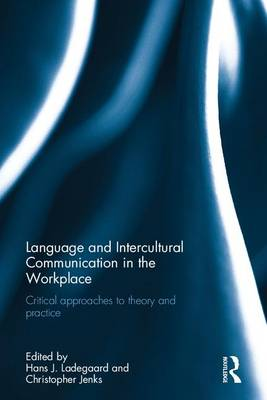 Language and Intercultural Communication in the Workplace: Critical approaches to theory and practice (Hardback)