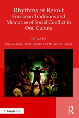 Rhythms of Revolt: European Traditions and Memories of Social Conflict in Oral Culture (Hardback)