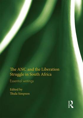The ANC and the Liberation Struggle in South Africa: Essential writings (Hardback)