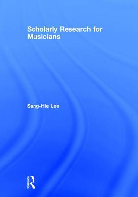 Scholarly Research for Musicians (Hardback)