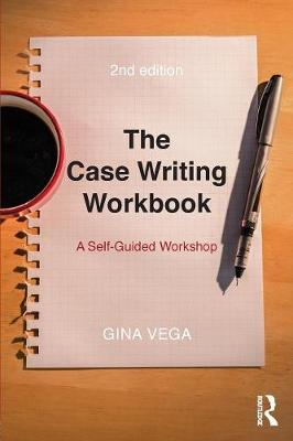 The Case Writing Workbook: A Self-Guided Workshop (Paperback)